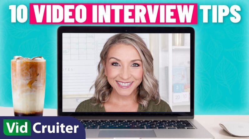 10 Tips for Pre-Recorded Interviews | VidCruiter Video Interviewing