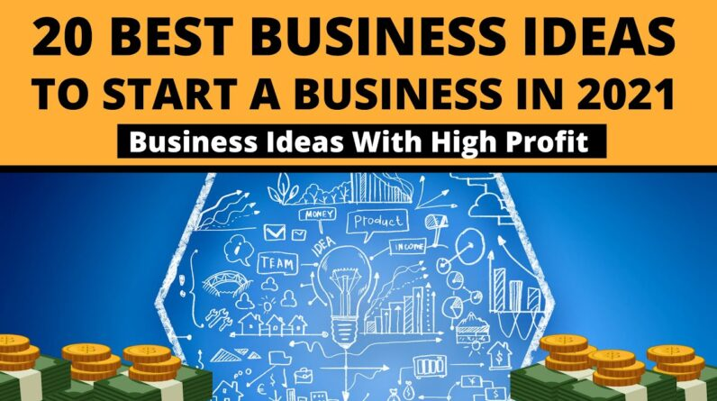 20 Best Business Ideas to Start a Business in 2021