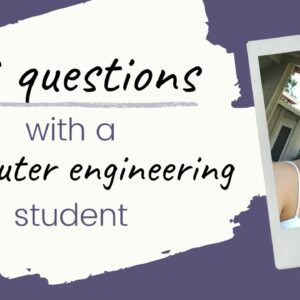 73 Questions with a Computer Engineering Student
