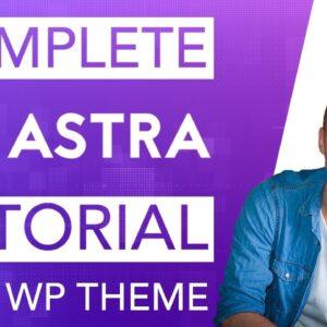 Complete Astra Theme Tutorial Free Wordpress Theme