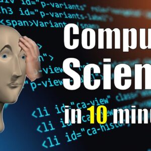 Computer Science in 10 Minutes