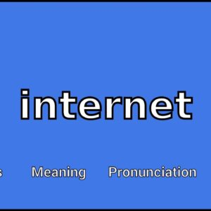 INTERNET Meaning and Pronunciation