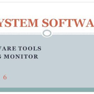 System Software Chapter 6 Software Tools Debug Monitor 