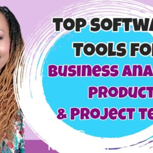 Top Software Tools for Business Analysts, Product and Project Teams