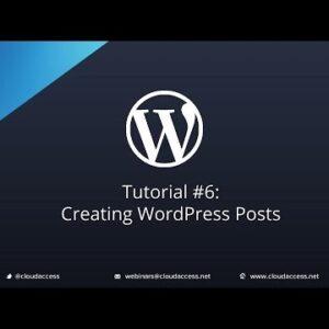 Tutorial 6 Creating WordPress Posts