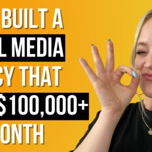 How I Built a Social Media Agency That Does $100,000+ Per Month