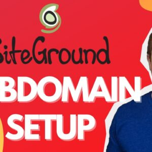 Set Up A Siteground Subdomain the right way!