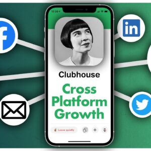 Using Clubhouse to Grow on Other Social Platforms