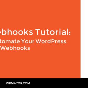 WP Webhooks Tutorial